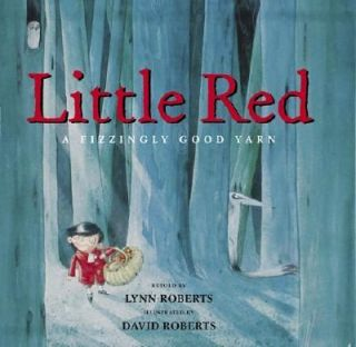 Little Red A Fizzingly Good Yarn by Lynn Roberts 2005, Hardcover