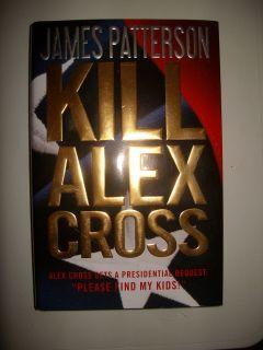 Kill Alex Cross by James Patterson (2011, Hardcover, Original