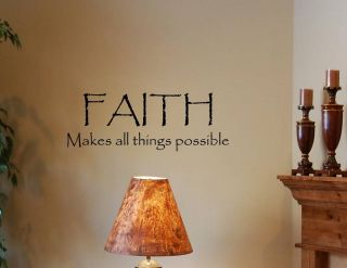 Faith Makes All Things Possible Vinyl Wall Quotes Art