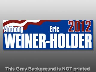 Weiner Holder 2012 Sticker Funny Decal Anti Liberal