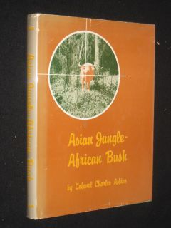 Charles Askins Asian Jungle African Bush 1959 HC DJ