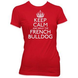 KEEP CALM AND WALK THE FRENCH BULLDOG LADIES PET DOG T SHIRT PET