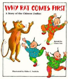 Why Rat Comes First The Story of the Chinese Zodiac by Clara Yen 1991