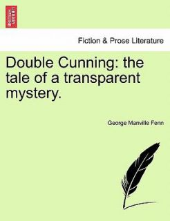 Double Cunning The tale of a transparent Mystery by George Manville