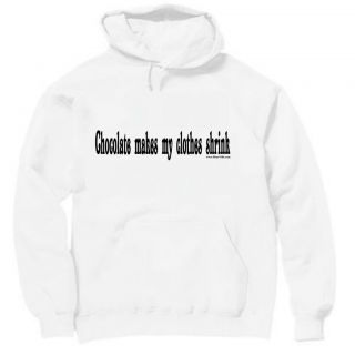 Hooded Hoodie Sweatshirt funny chocolate makes my clothes shrink