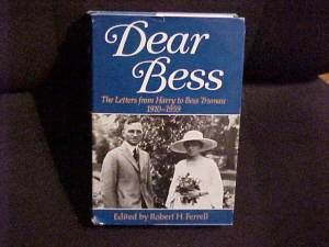 1983 Book Dear Bess Harry Truman Letters to His Wife US President