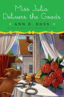 Miss Julia Delivers the Goods by Ann B. Ross 2009, Hardcover