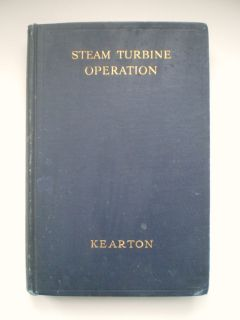 Steam Turbine Operation by William J Kearton Engine etc 1937