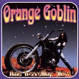ORANGE GOBLIN TIME TRAVELLING BLUES (LP+10) 2 VINYL LP NEW