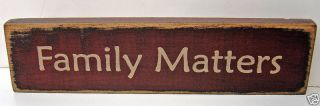 Family Matters Primitive Wood Block Country Sign Wooden