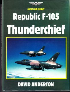Thunderchief Osprey Air Combat Aircraft Pictorial History Book