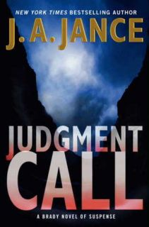Judgment Call A Brady Novel of Suspense by J A Jance 2012 Hardcover
