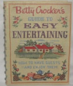 BETTY CROCKERS GUIDE TO EASY ENTERTAINING ~ 1959