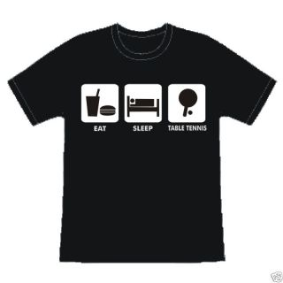 Eat Sleep Table Tennis Funny Slogan Birthday T Shirt