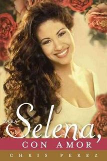 With Love/Para Selena, Con Amor by Chris Perez (2012) SPANISH EDITION