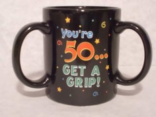 Youre 50 Get A Grip 3 Handled Coffee Mug Gag Gift Papel Giftware