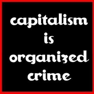 Capitalism Is Organized Crime Communism Anarchy T Shirt