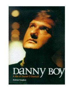Danny Boy Daniel ODonnell Story, Vaughan, Andrew 0233994874