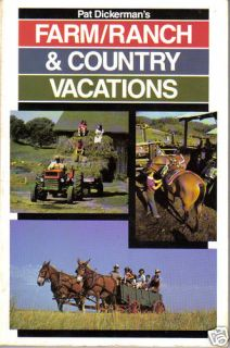 Farm Ranch Country Vacations Pat Dickerman Traveling