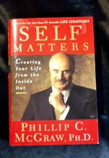 DR PHIL FIRST EDITION HARDCOVER SELF MATTERS PHILLIP McGRAW PH D LIFE