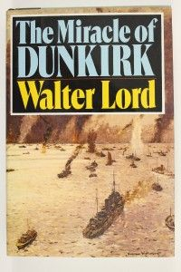 PB Military Book WWII The Miracle of Dunkirk by Walter Lord
