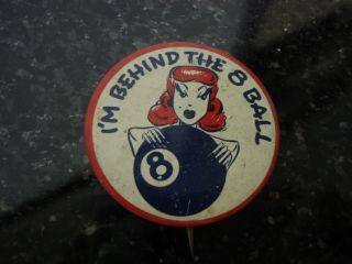 Vintage IM Behind The Eight 8 Ball Pinback Promo Pin Pinback
