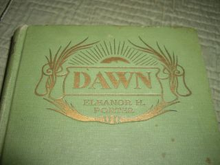DAWN Book by Eleanor H Porter Beautiful Illustrated First Edition Copy