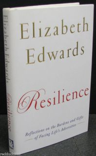 SIGNED! Elizabeth Edwards Resilience BOOK FIRST EDITION 2009
