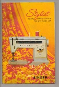 SINGER Sewing Machine Manual Model 534 STYLIST Free Arm Zig Zag