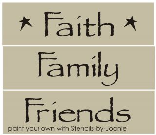 Stencil Faith Family Friends Primitive Country Signs