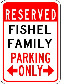 FISHEL FAMILY Parking Sign   Aluminum Personalized Parking Sign