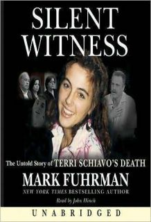 Witness Untold Story of Terri Schiavos Death by Mark Fuhrman
