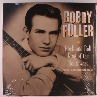 BOBBY FULLER Rock & Roll King Of The Southwest The Best Of The Texas