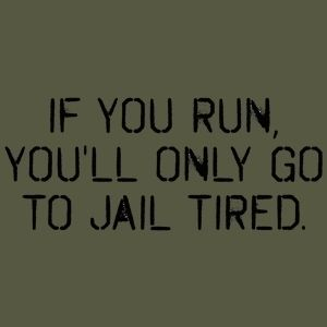 If You Run Jail Tired Police Officer Cops Funny T Shirt