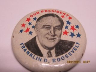 Vintage Our President Franklin D Roosevelt Pin Pinback Button