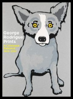 George Rodrigue Prints A Catalogue Raisonne Blue Dog