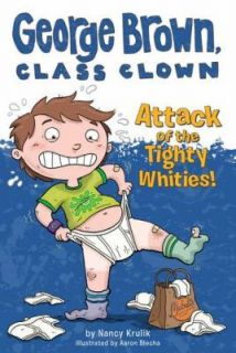 of the Tighty Whities 7 George Brown Class Clown Nancy Krulik Good