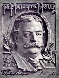 """Handsome Image of President William Howard Taft""""Man of The Hour"""