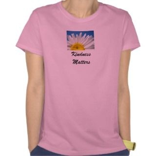 Kindness Matters! Tee Shirts Ladies Pink Daisy