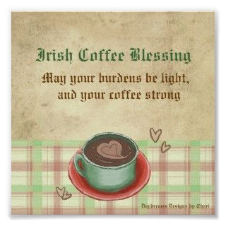 cute Irish coffee blessing, for those that think coffee solves all!