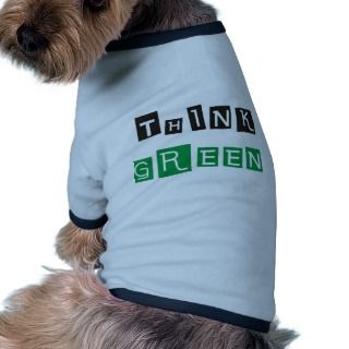 Think Green Products & Designs! Doggie T shirt