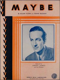 1935 MAYBE Flynn & Madden HARRY JAMES & HIS ORCHESTRA Sheet Music