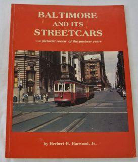 Baltimore Its Streetcars Post War Years Herbert Harwood Jr 1984