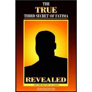 The True Third Secret of Fatima Revealed & The Return of Christ Rocha