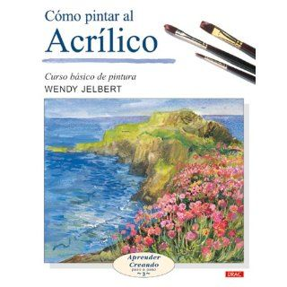 Como pintar al acrilico / Painting With Acrylics (Aprender Creando