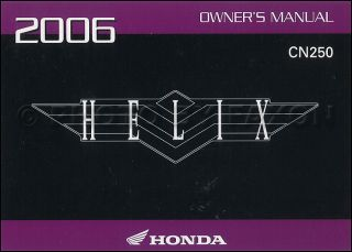 2006 Honda Helix Scooter Owners Manual Original CN250 Owner Guide Book