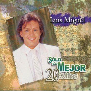Solo Lo Mejor 20 Exitos Luis Miguel Music