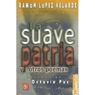 La suave patria y otros poemas (Coleccibon Popular) (Spanish Edition