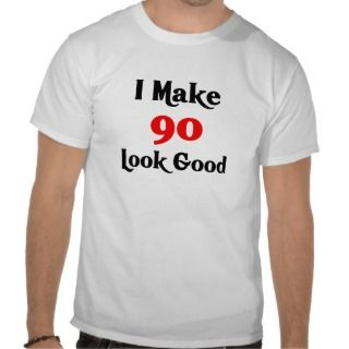 make 90  good tee shirt
