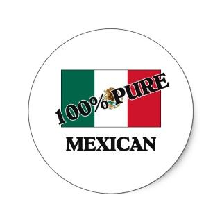 100 Percent MEXICAN Stickers